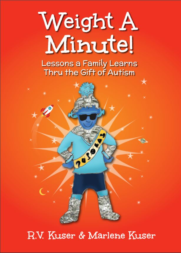 Cover for book by RV Kusner, titled Weight A Minute, Lessons a Family Learns Thru the Gift of Autism. Design shows a blue character wearing a sash and hat.