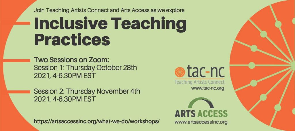 Join Teaching Artists Connect and Arts Access as we explore Inclusive Teaching Practices - orange, light green and black graphic with TAC logo and Arts Access logo.